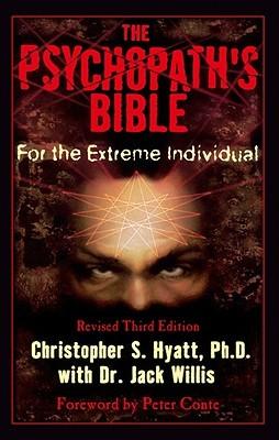 The Psychopath's Bible by Christopher S. Hyatt