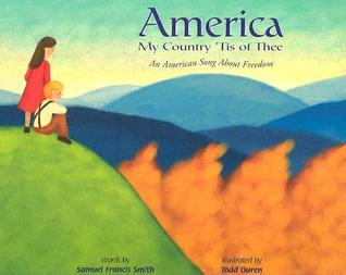 America My Country 'tis of Thee: An American Song about Freedom