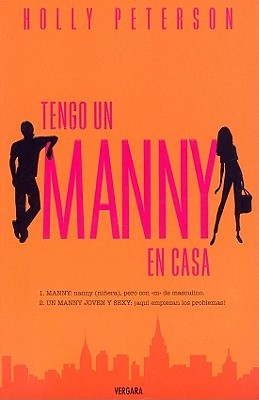 Tengo un Manny en Casa = The Manny by Holly Peterson