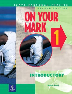 On Your Mark 1, Introductory, Scott Foresman English