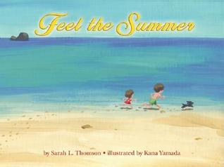 Feel the Summer by Sarah L. Thomson