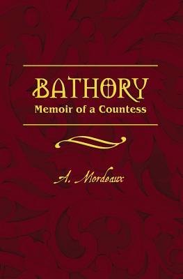 Bathory: Memoir of a Countess