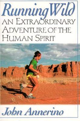 Running Wild: An Extraordinary Adventure from the Spiritual World of Running