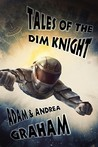 Tales of the Dim Knight