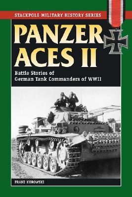 Panzer Aces II: Battle Stories of German Tank Commanders in World War II