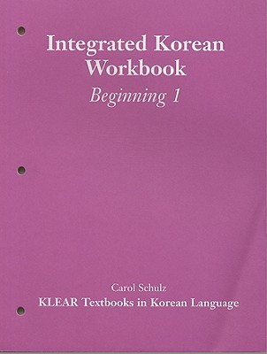 Integrated Korean: Beginning Level 1 Workbook (KLEAR Textbooks in Korean