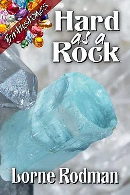 Hard as a Rock by Lorne Rodman