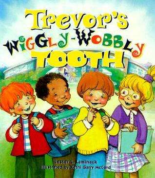 Trevor's Wiggly-Wobbly Tooth by Lester L. Laminack