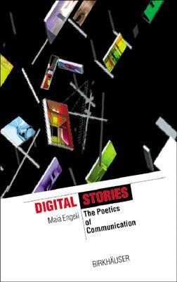 Digital Stories: The Poetics of Communication