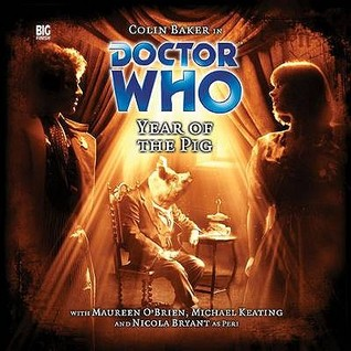 Doctor Who: Year of the Pig(Big Finish Doctor Who Audio Dramas 90)