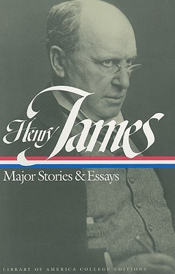 Henry James: Major Stories and Essays