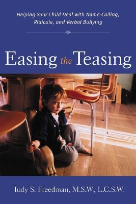 Easing the Teasing by Judy S. Freedman