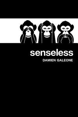 Senseless by Damien Galeone