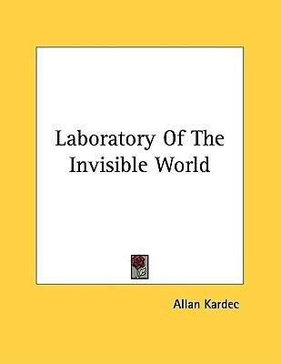 Laboratory of the Invisible World