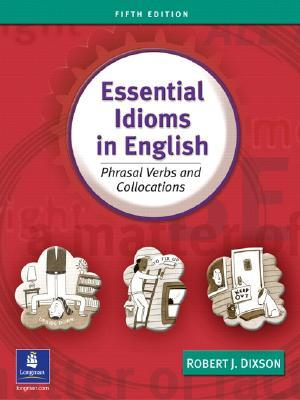 Essential Idioms In English Phrasal Verbs And Collocations By