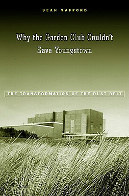 Why the Garden Club Couldn't Save Youngstown by Sean Safford