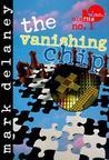 The Vanishing Chip (Misfits, Inc)