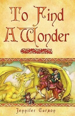 To Find A Wonder by Jennifer Carson