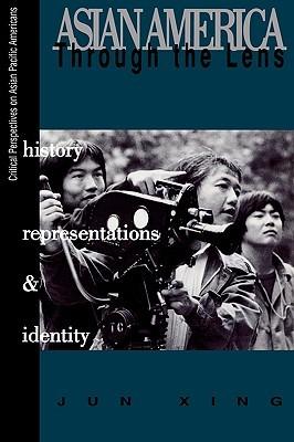 Asian America Through the Lens by Jun Xing