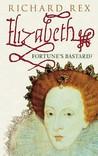 Elizabeth: Fortune's Bastard?