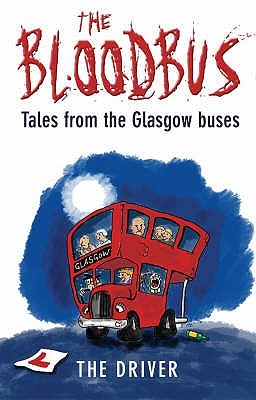 The Bloodbus: Tales From The Glasgow Night Bus