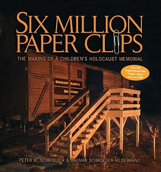 Six Million Paper Clips by Peter W. Schroeder
