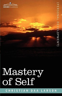 Mastery of Self by Christian D. Larson
