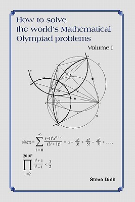 How to Solve the World's Mathematical Olympiad Problems