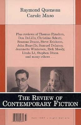 The Review of Contemporary Fiction: Fall 1997: Raymond Queneau and Carole Maso