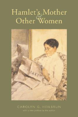 Hamlet's Mother and Other Women: With a New Preface by the Author