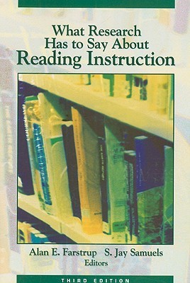 What Research Has to Say About Reading Instruction by S. Jay Samuels