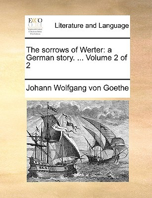The Sorrows of Werter: A German Story. ... Volume 2 of 2