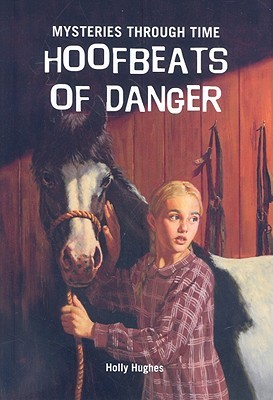 Hoofbeats of Danger by Holly Hughes