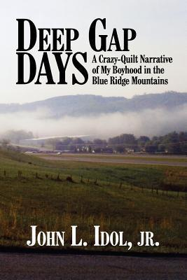 Deep Gap Days: A Crazy-Quilt Narrative of My Boyhood in the Blue Ridge Mountains