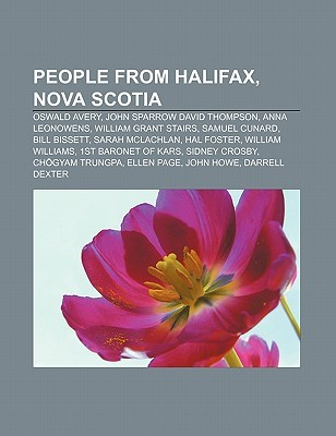 People from Halifax, Nova Scotia: Oswald Avery, John Sparrow David Thompson, Anna Leonowens, William Grant Stairs, Samuel Cunard, Bill Bissett
