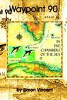 Way Point 90: In the Chambers of the Sea
