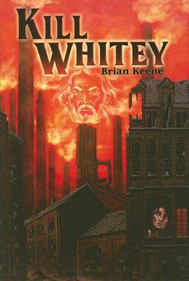 Kill Whitey by Brian Keene