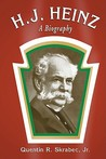 H.J. Heinz: A Bio...