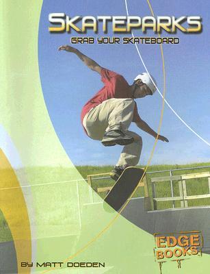 Skateparks: Grab Your Skateboard