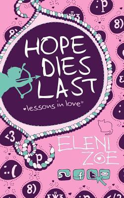 Hope Dies Last by Eleni Zoe