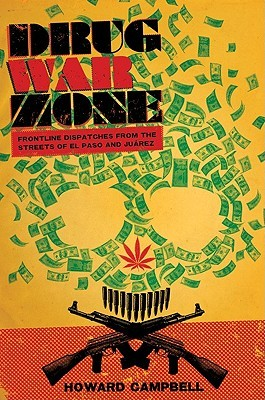 Drug War Zone by Howard Campbell