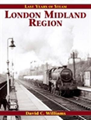 Last Years of Steam: London Midland Region