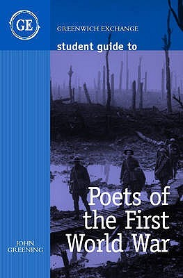 Student Guide To Poets Of The First World War (Student Guides)