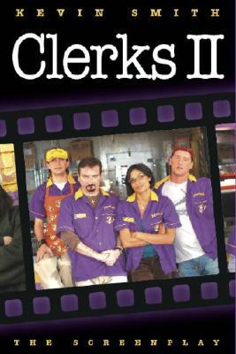 Clerks II: The Screenplay (Clerks, #2)