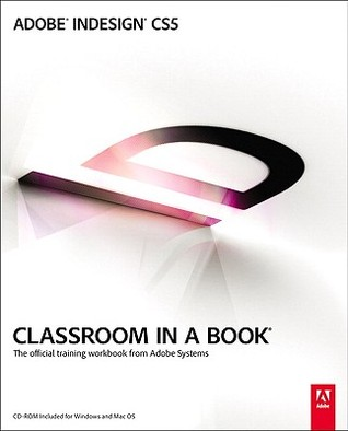 Adobe InDesign CS5 Classroom in a Book by John Cruise