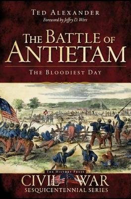The battle of antietam the bloodiest day by ted alexander 13071033 fandeluxe Choice Image