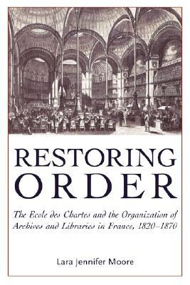 Restoring Order by Lara Jennifer Moore
