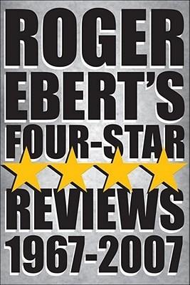 Roger Ebert's Four Star Reviews, 1967-2007