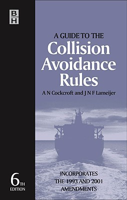 A Guide to the Collision Avoidance Rules by A.N. Cockcroft