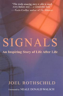 Signals: An Inspiring Story of Life After Life